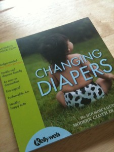 Changing Diapers – A Hip Mom's Guide to Modern Cloth Diapering