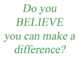 Do you believe your efforts make a difference in the world?