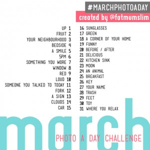 #marchphotoaday Challenge on Instagram (and everywhere else) with @FatMumSlim