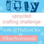 #Freefromtrash Upcycled Crafting Challenge