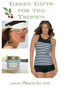 Green Gift Guide: For the Tropics