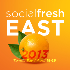 Social Fresh East 2013 – Tampa, FL – April 18-19th