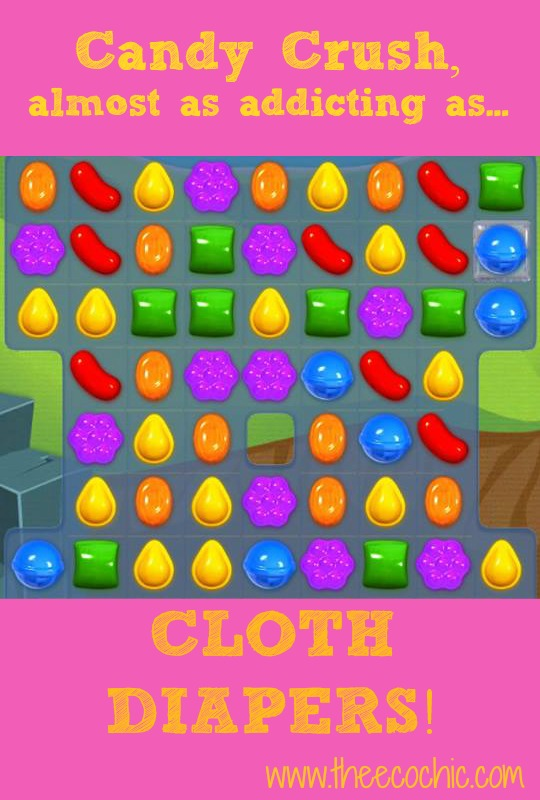 Candy Crush and Cloth Diapers