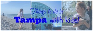 Things To Do With Kids in Tampa