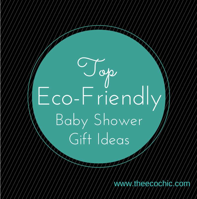 Top Eco-Friendly Baby Shower Gifts