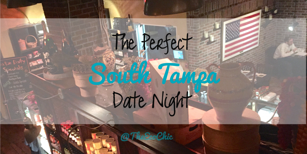 The Perfect South Tampa Date Night