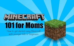 Minecraft 101 for Moms