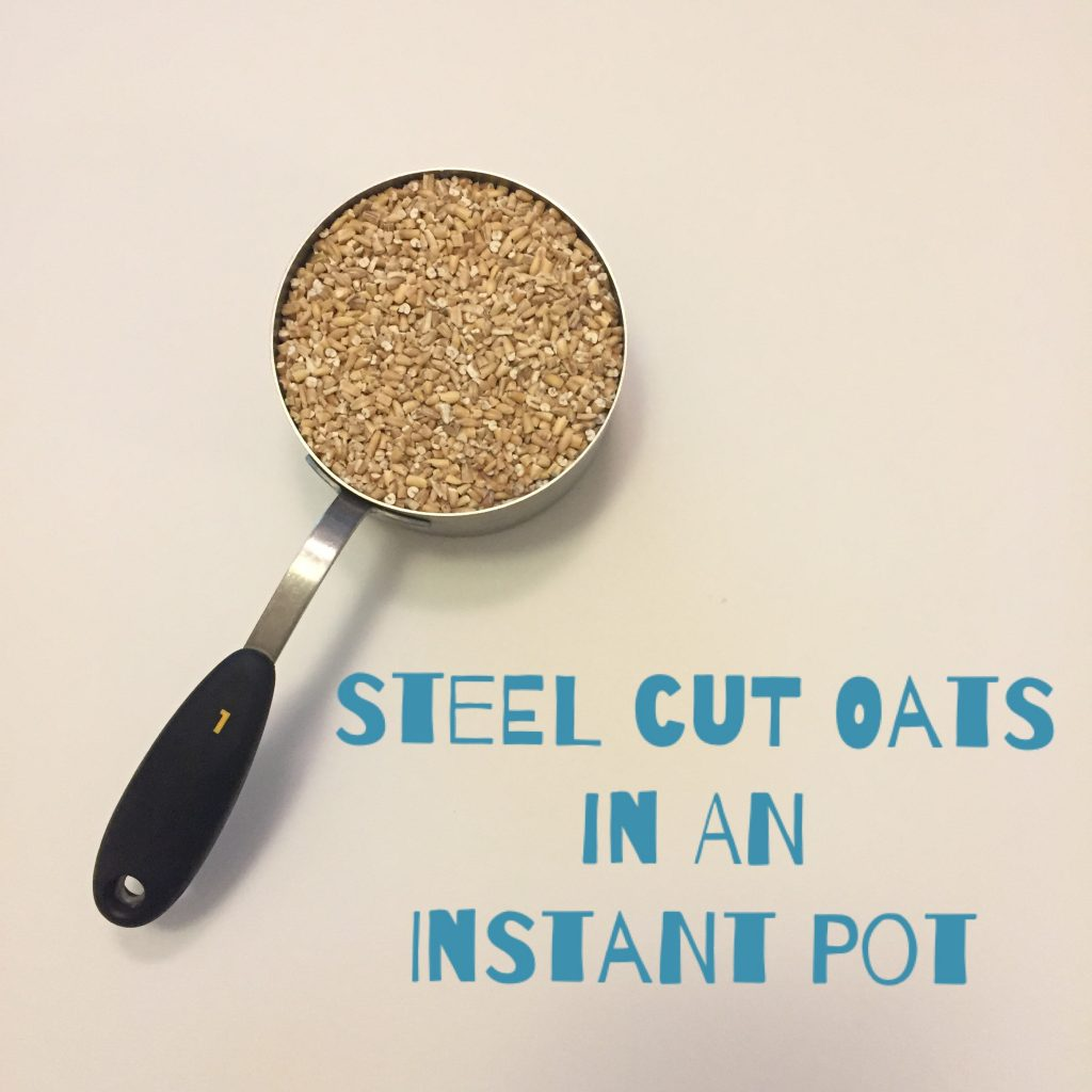 Steel Cut Oats in an Instant Pot