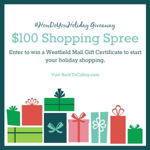 Holiday Fun at Westfield Malls & #HowDoYouHoliday $100 Shopping Spree Giveaway