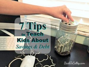 7 Tips to Teach Kids About Savings and Debt
