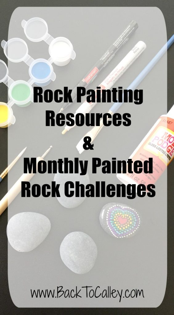 Rock Painting Resources and Monthly Painted Rock Challenges