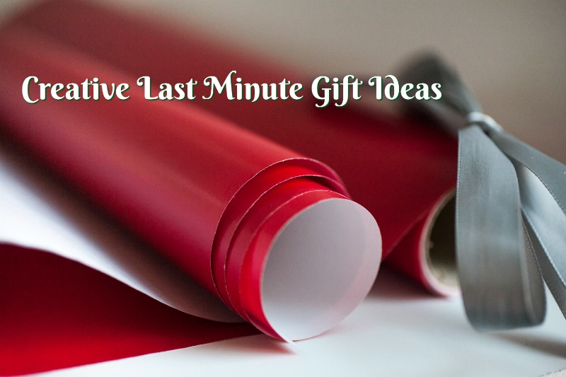Creative Last Minute Gift Ideas