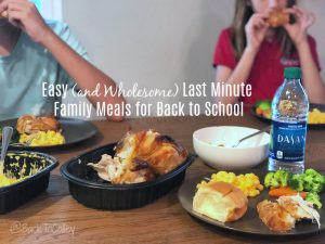 Easy (and Wholesome) Last Minute Family Meals for Back to School