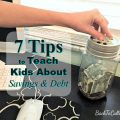 7 Tips to Teach Kids About Savings and Debt #StartingIsBelieving