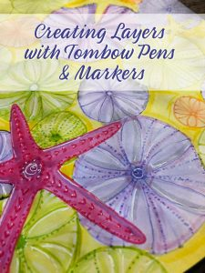 Creating Layers with Tombow Pens and Markers