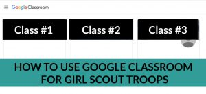 How to Set up Google Classroom for Girl Scouts